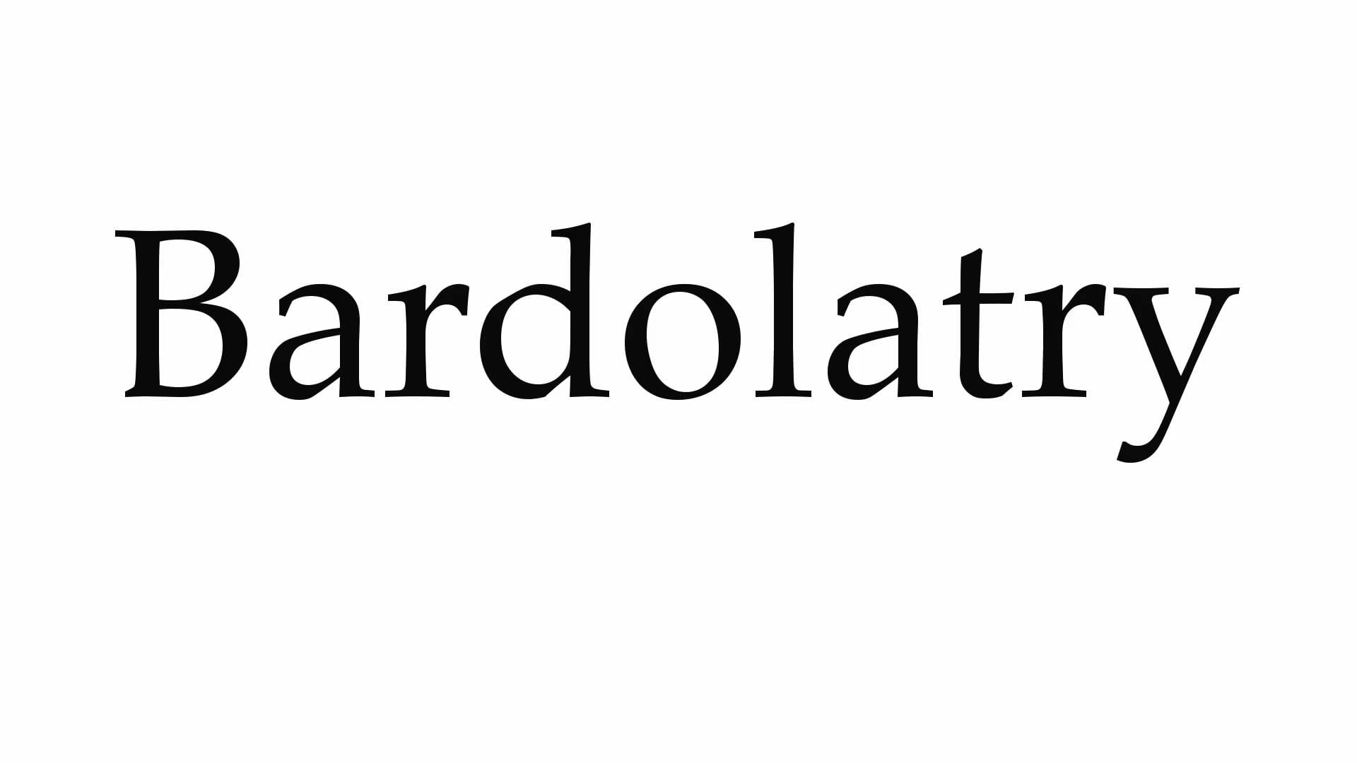 Bardolatory... What Does It Mean?