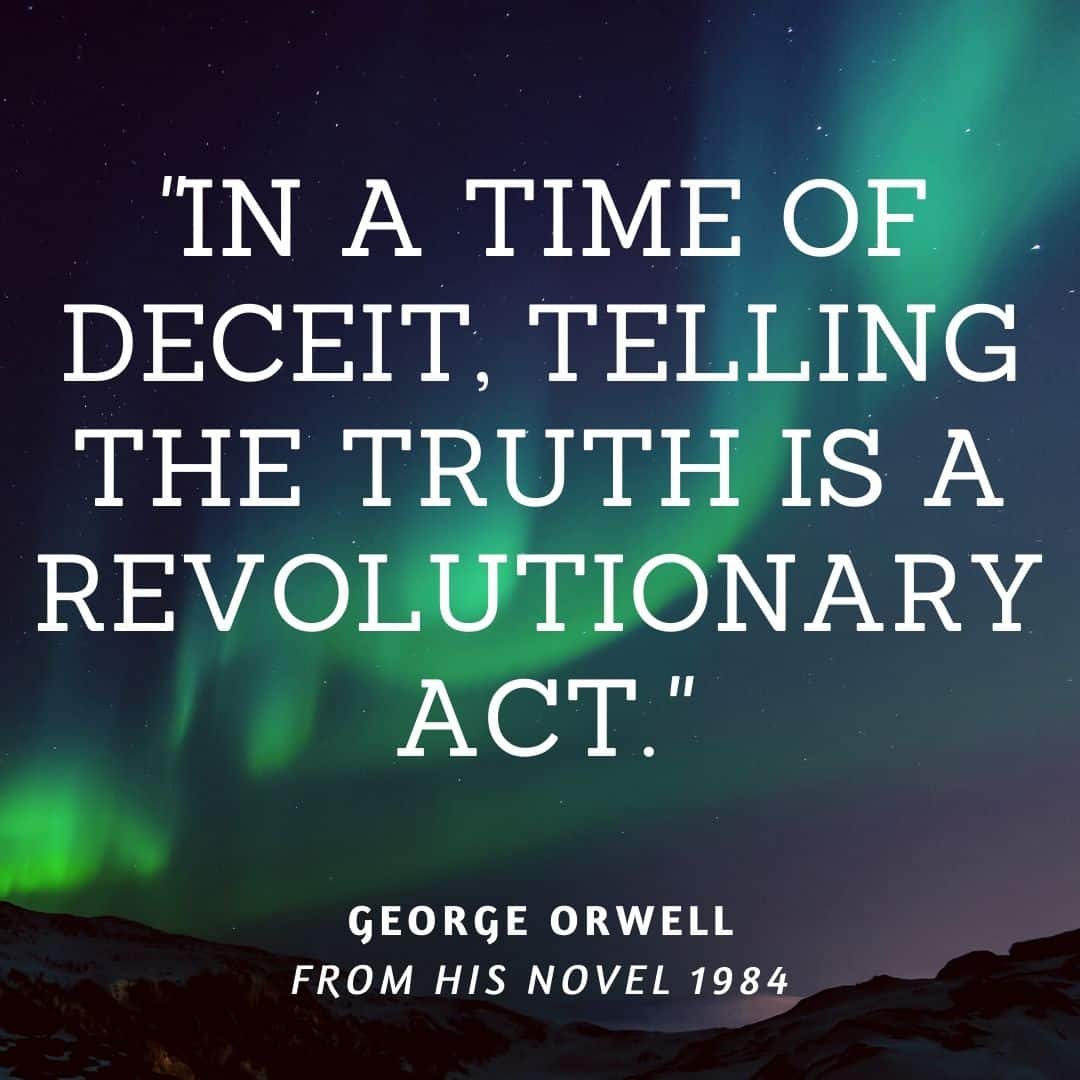 george orwell quote written on northern lights background - in a time of deceit, telling the truth is a revolutionary act