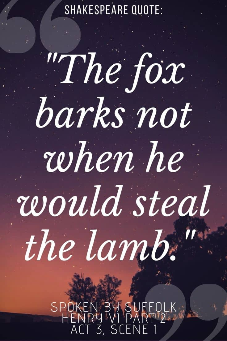 """Henry VI Part 2 quote on purple background - 'the fox barks not when he would steal the lamb"""""""