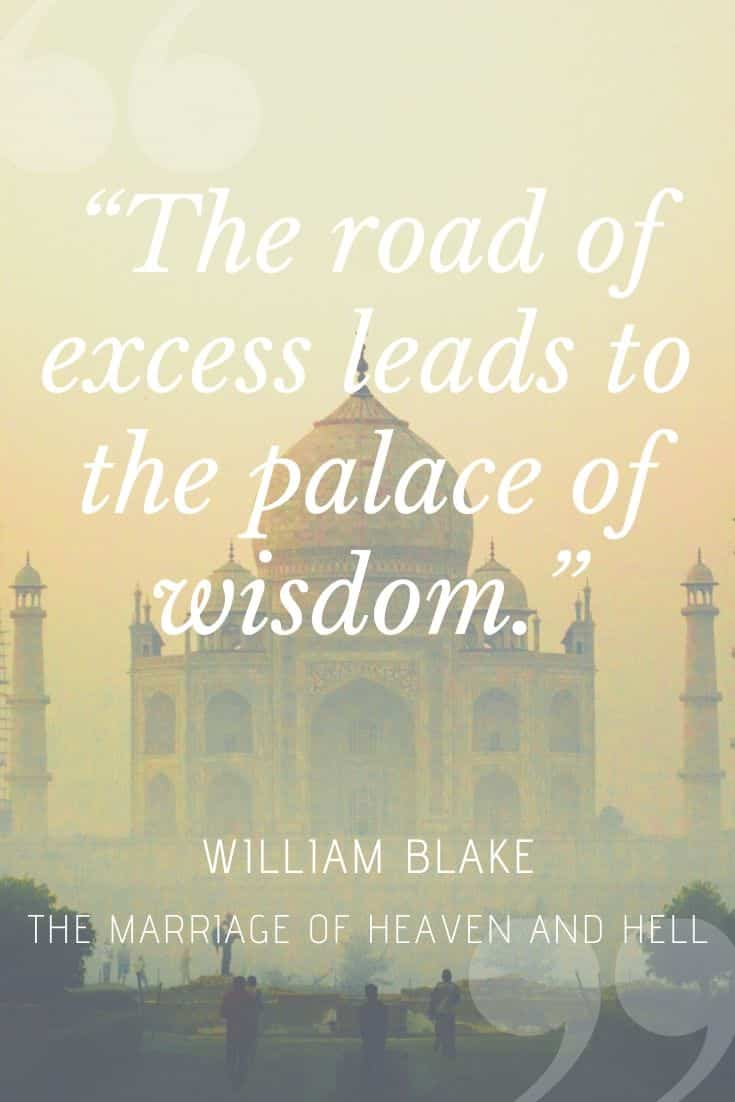 WIlliam Blake quote over Taj Mahal backgorund - 'the road of excess leads to the palace of wisdom'