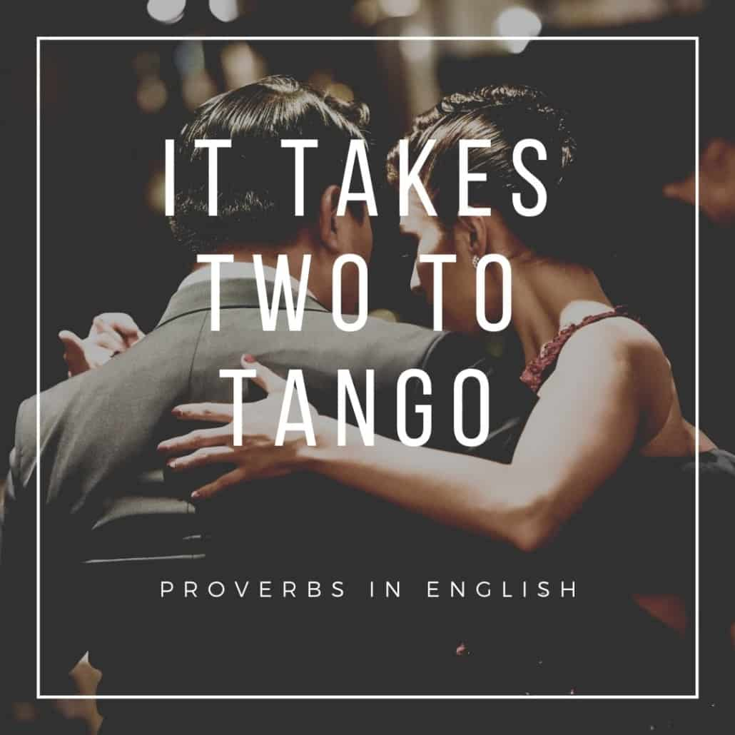 proverbs in english - it takes two to tango