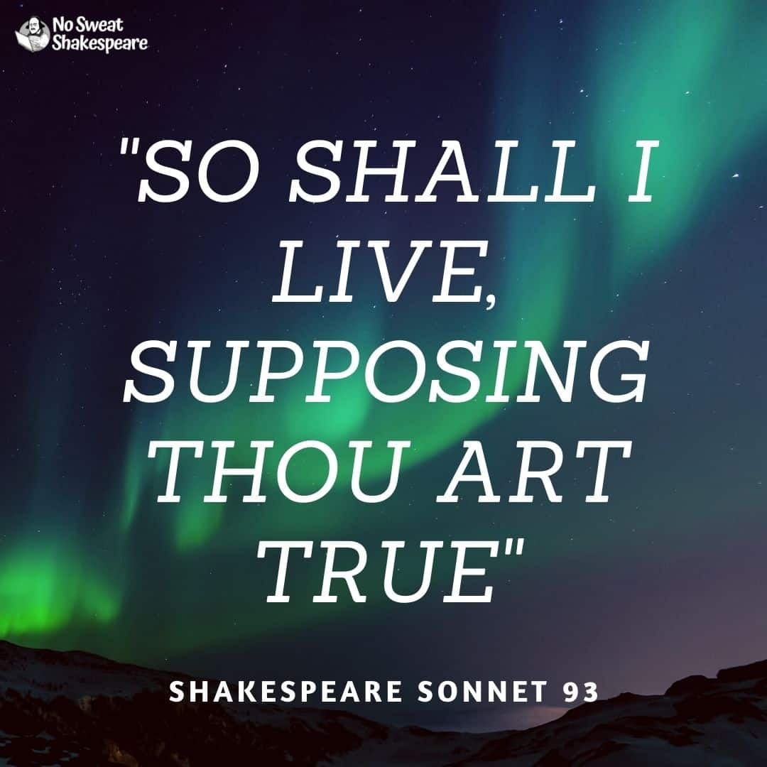 Sonnet 93 So Shall I Live Supposing Thou Art Truef Paraphrase