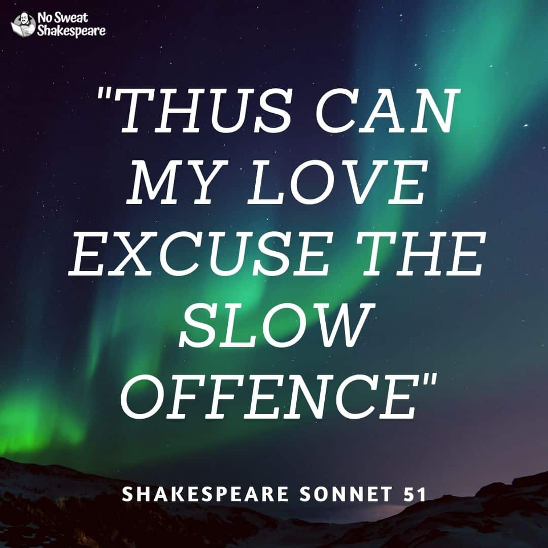 Sonnet 51 Thu Can My Love Excuse The Slow Offence I A Fever Longing Still Analysis