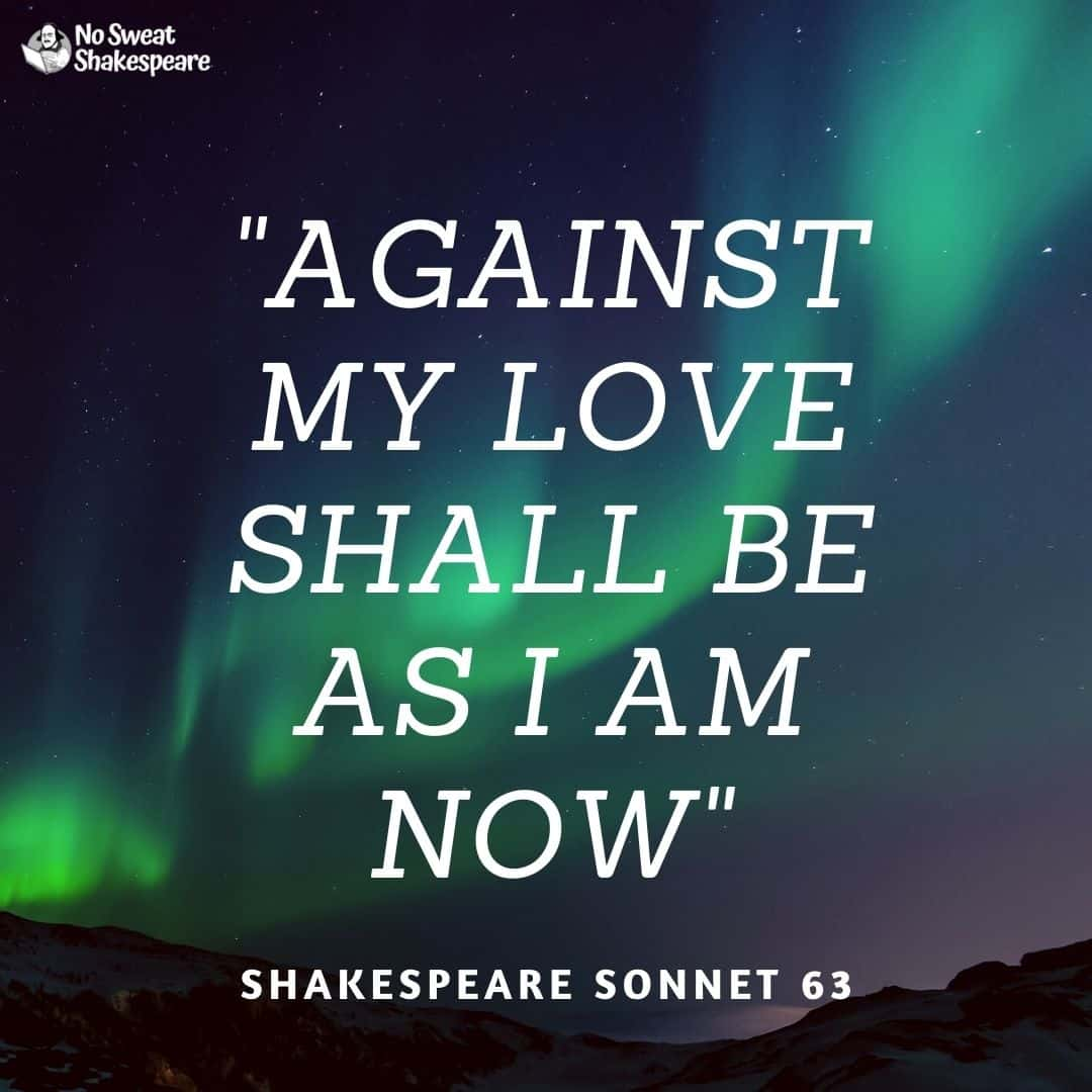 Shakespeare Sonnet 63 Against My Love Shall Be A I Am Now Fever Longing Still Analysis
